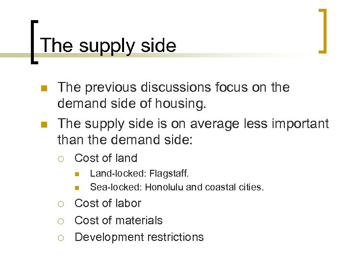 The supply side n n The previous discussions focus on the demand side of