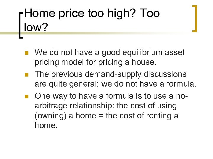 Home price too high? Too low? n n n We do not have a