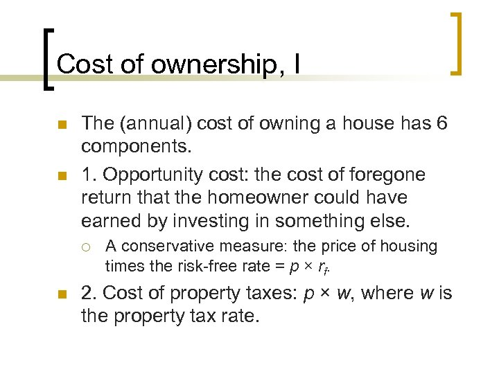 Cost of ownership, I n n The (annual) cost of owning a house has