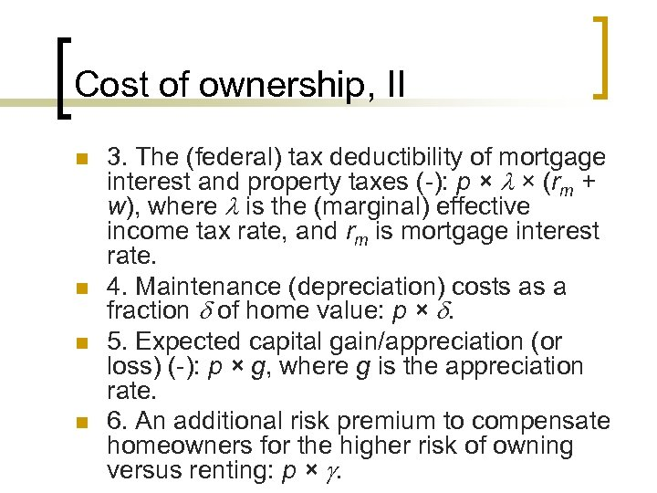 Cost of ownership, II n n 3. The (federal) tax deductibility of mortgage interest