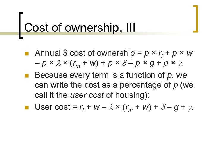 Cost of ownership, III n n n Annual $ cost of ownership = p