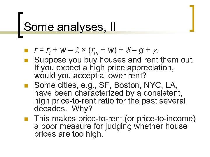 Some analyses, II n n r = rf + w – × (rm +