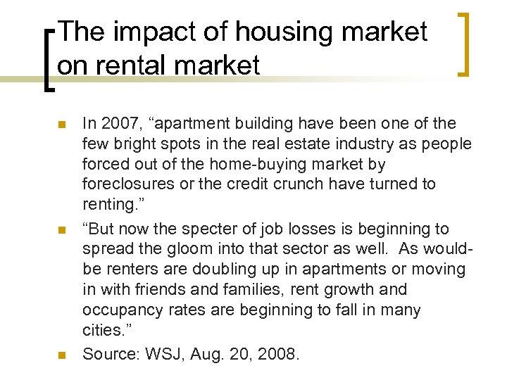 """The impact of housing market on rental market n n n In 2007, """"apartment"""