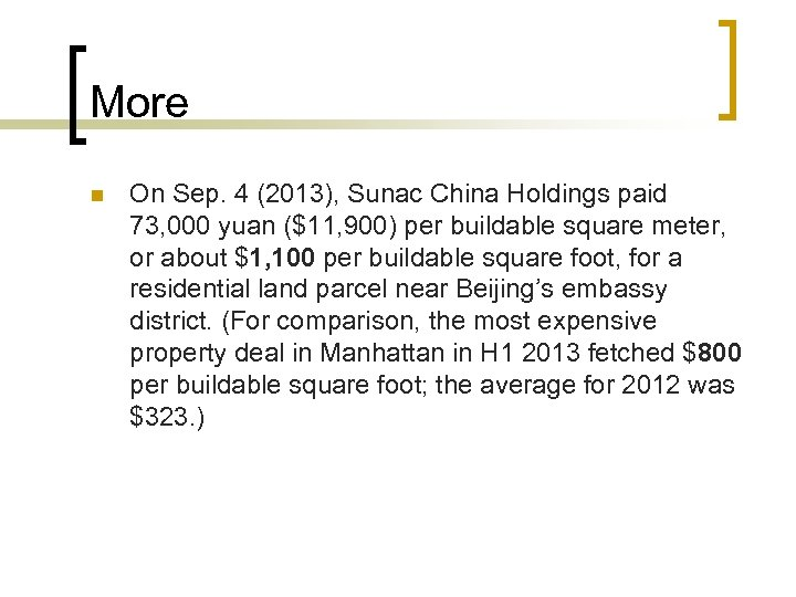 More n On Sep. 4 (2013), Sunac China Holdings paid 73, 000 yuan ($11,