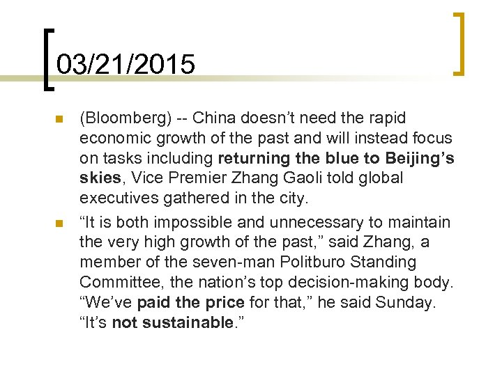 03/21/2015 n n (Bloomberg) -- China doesn't need the rapid economic growth of the