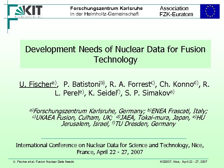 Forschungszentrum Karlsruhe in der Helmholtz-Gemeinschaft Association FZK-Euratom Development Needs of Nuclear Data for Fusion