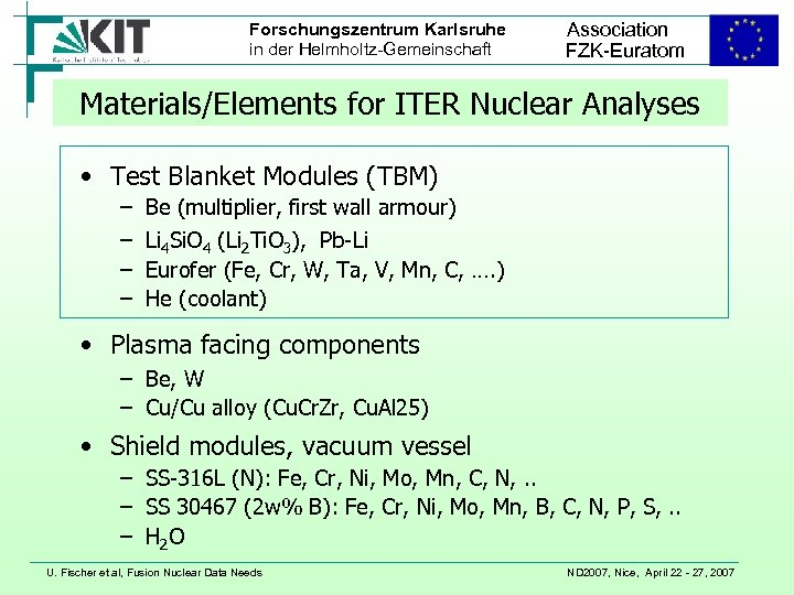 Forschungszentrum Karlsruhe in der Helmholtz-Gemeinschaft Association FZK-Euratom Materials/Elements for ITER Nuclear Analyses • Test