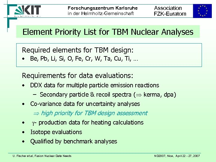 Forschungszentrum Karlsruhe in der Helmholtz-Gemeinschaft Association FZK-Euratom Element Priority List for TBM Nuclear Analyses