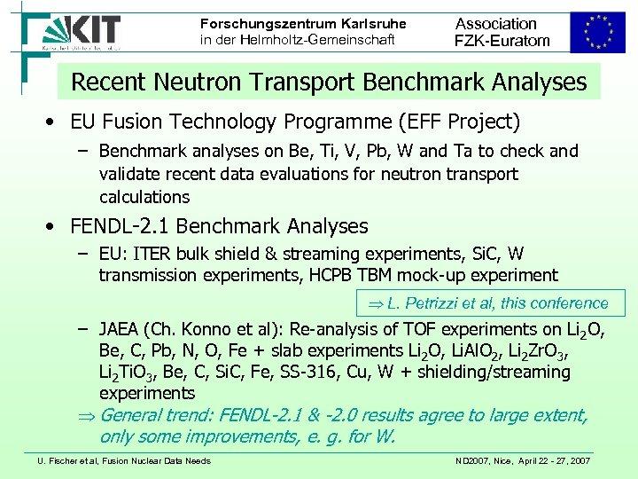 Forschungszentrum Karlsruhe in der Helmholtz-Gemeinschaft Association FZK-Euratom Recent Neutron Transport Benchmark Analyses • EU