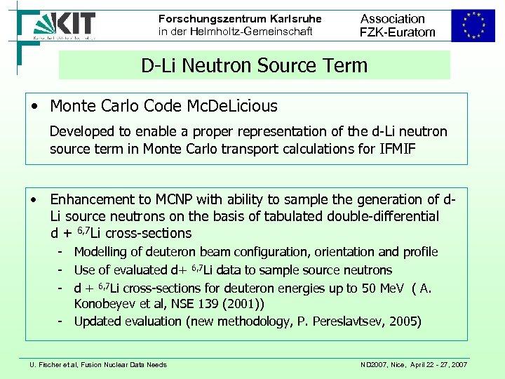 Forschungszentrum Karlsruhe in der Helmholtz-Gemeinschaft Association FZK-Euratom D-Li Neutron Source Term • Monte Carlo