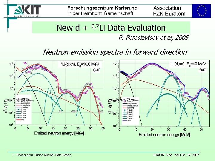 Forschungszentrum Karlsruhe in der Helmholtz-Gemeinschaft New d + 6, 7 Li Association FZK-Euratom Data