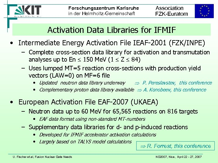 Forschungszentrum Karlsruhe in der Helmholtz-Gemeinschaft Association FZK-Euratom Activation Data Libraries for IFMIF • Intermediate