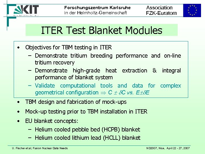 Forschungszentrum Karlsruhe in der Helmholtz-Gemeinschaft Association FZK-Euratom ITER Test Blanket Modules • Objectives for