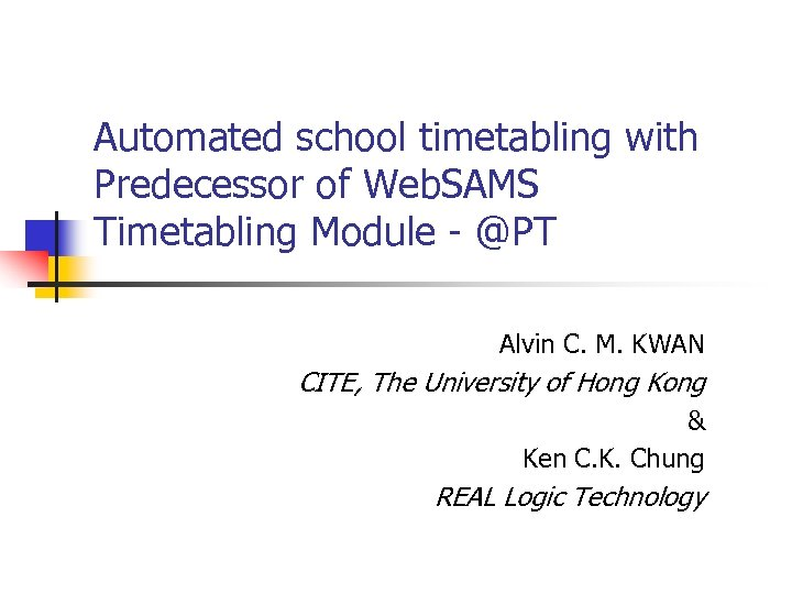 Automated school timetabling with Predecessor of Web. SAMS Timetabling Module - @PT Alvin C.