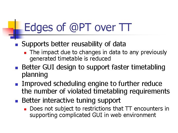 Edges of @PT over TT n Supports better reusability of data n n The