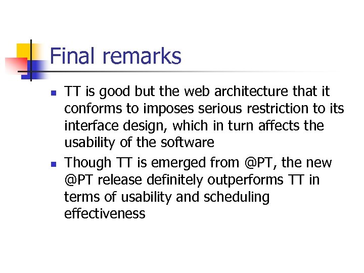 Final remarks n n TT is good but the web architecture that it conforms