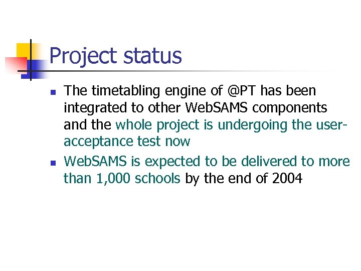 Project status n n The timetabling engine of @PT has been integrated to other