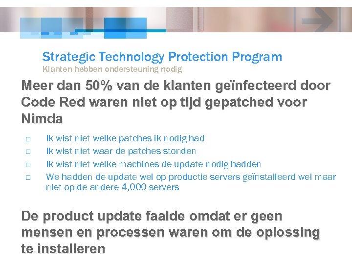 Strategic Technology Protection Program Klanten hebben ondersteuning nodig Meer dan 50% van de klanten