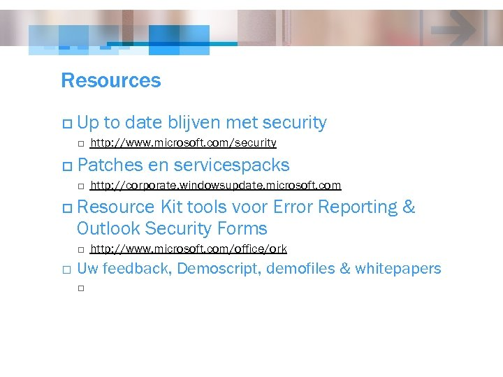 Resources o Up to date blijven met security o o Patches en servicespacks o