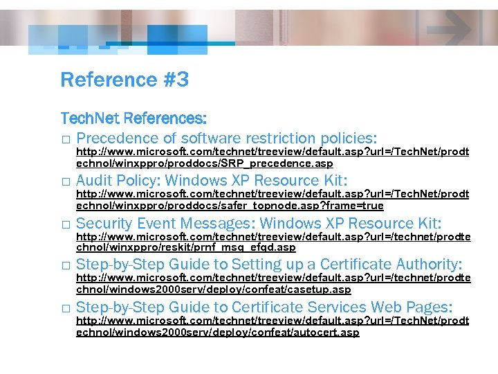 Reference #3 Tech. Net References: o Precedence of software restriction policies: http: //www. microsoft.