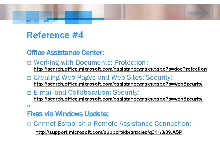 Reference #4 Office Assistance Center: o Working with Documents: Protection: http: //search. office. microsoft.