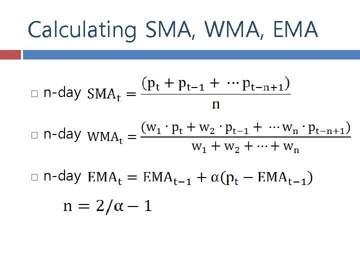 Calculating SMA, WMA, EMA n-day