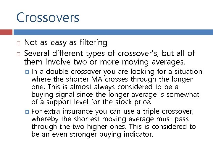 Crossovers Not as easy as filtering Several different types of crossover's, but all of