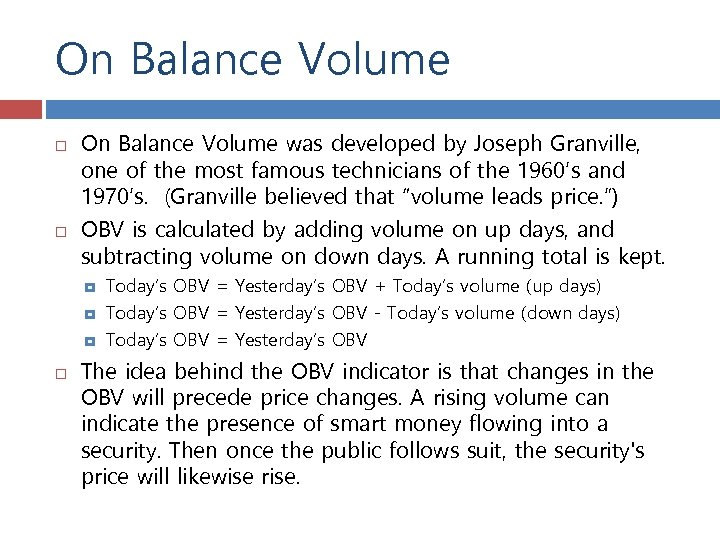 On Balance Volume was developed by Joseph Granville, one of the most famous technicians