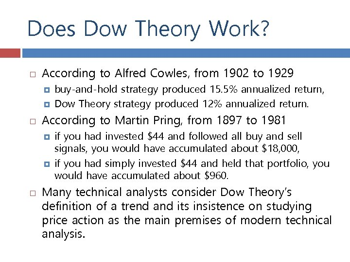 Does Dow Theory Work? According to Alfred Cowles, from 1902 to 1929 According to