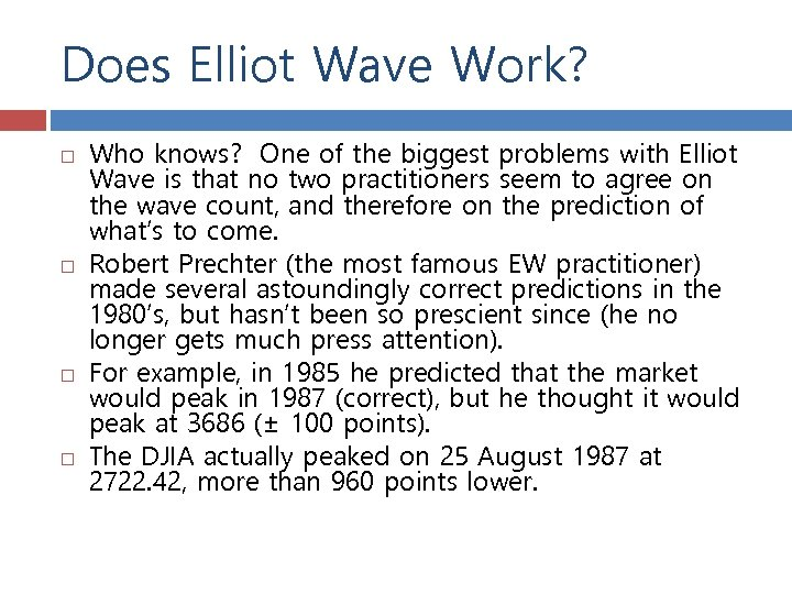 Does Elliot Wave Work? Who knows? One of the biggest problems with Elliot Wave
