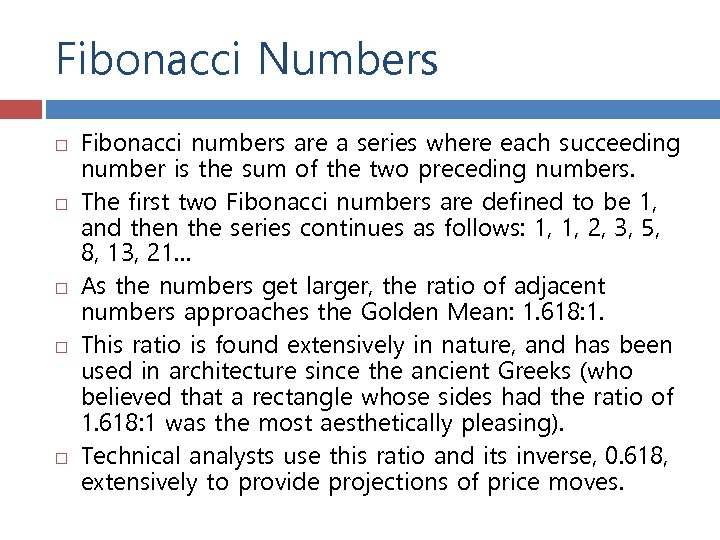 Fibonacci Numbers Fibonacci numbers are a series where each succeeding number is the sum