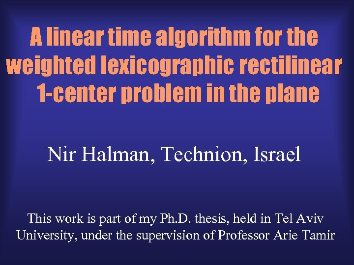 A linear time algorithm for the weighted lexicographic rectilinear 1 -center problem in the