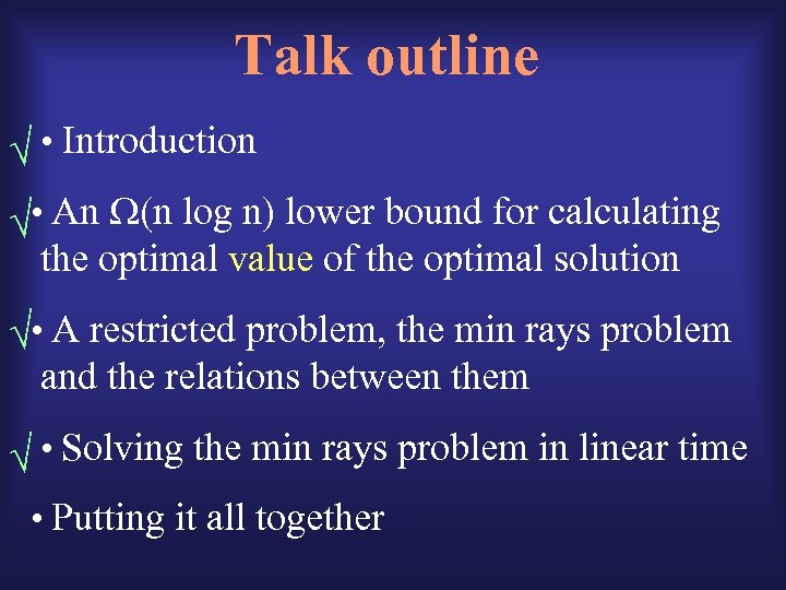 Talk outline • Introduction • An (n log n) lower bound for calculating the