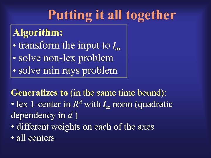 Putting it all together Algorithm: • transform the input to l • solve non-lex