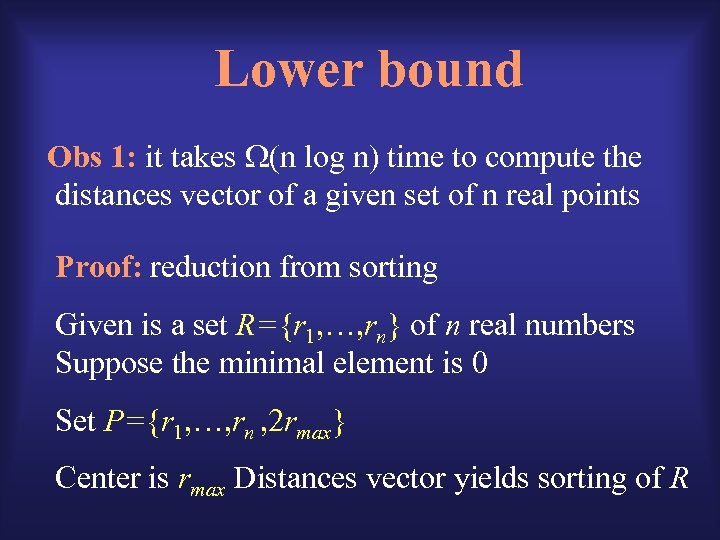 Lower bound Obs 1: it takes (n log n) time to compute the distances