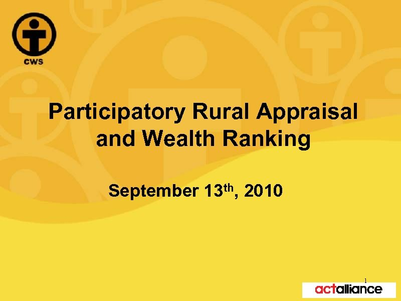 Participatory Rural Appraisal and Wealth Ranking September 13 th, 2010 1