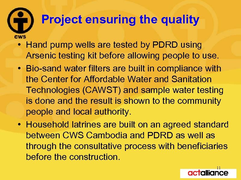 Project ensuring the quality • Hand pump wells are tested by PDRD using Arsenic