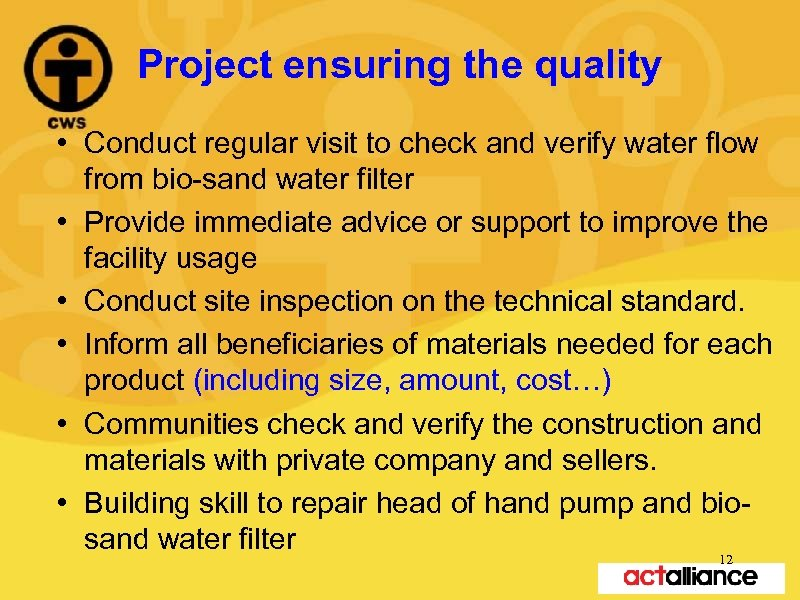 Project ensuring the quality • Conduct regular visit to check and verify water flow