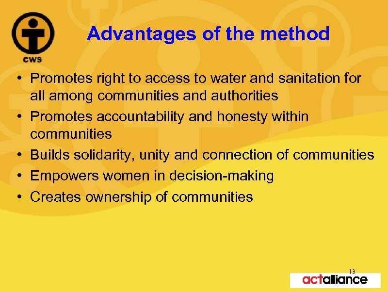 Advantages of the method • Promotes right to access to water and sanitation for