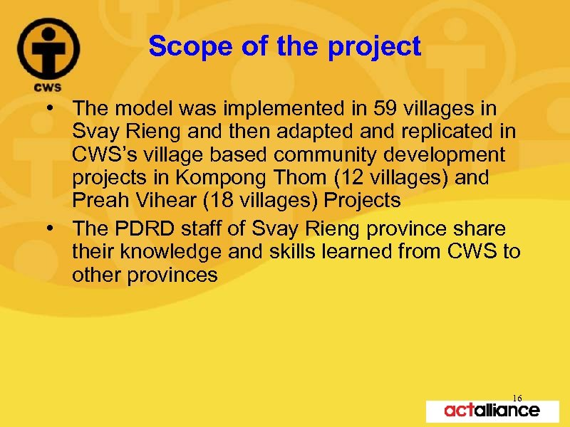 Scope of the project • The model was implemented in 59 villages in Svay