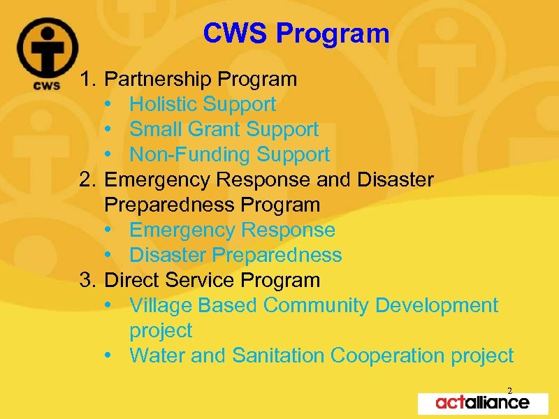 CWS Program 1. Partnership Program • Holistic Support • Small Grant Support • Non-Funding