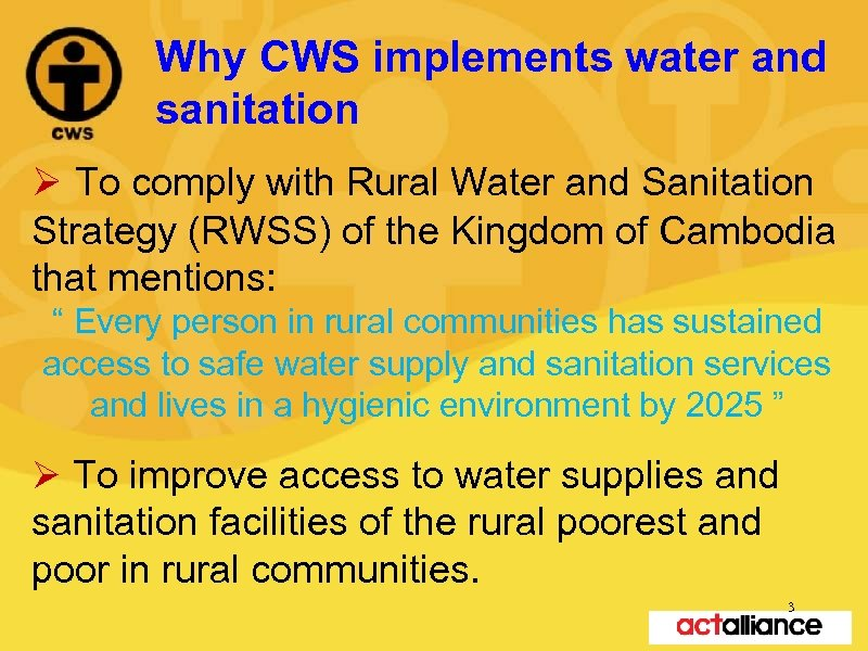 Why CWS implements water and sanitation Ø To comply with Rural Water and Sanitation