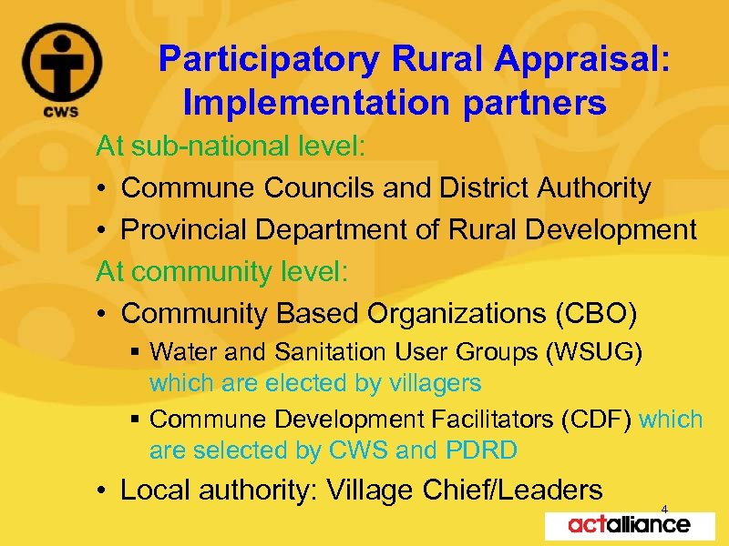 Participatory Rural Appraisal: Implementation partners At sub-national level: • Commune Councils and District Authority