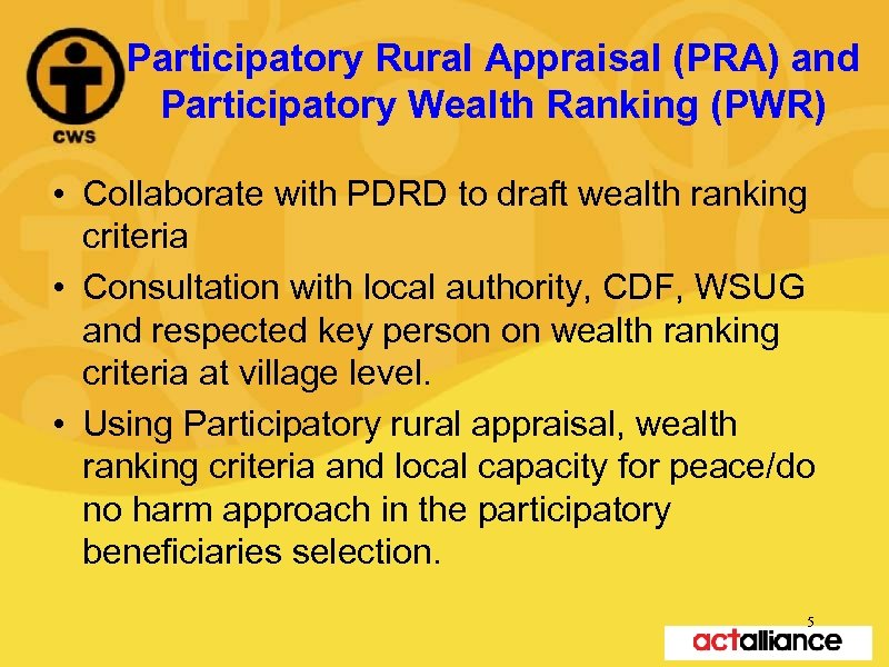 Participatory Rural Appraisal (PRA) and Participatory Wealth Ranking (PWR) • Collaborate with PDRD to