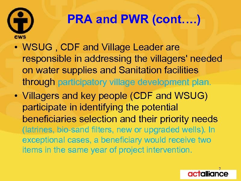 PRA and PWR (cont…. ) • WSUG , CDF and Village Leader are responsible