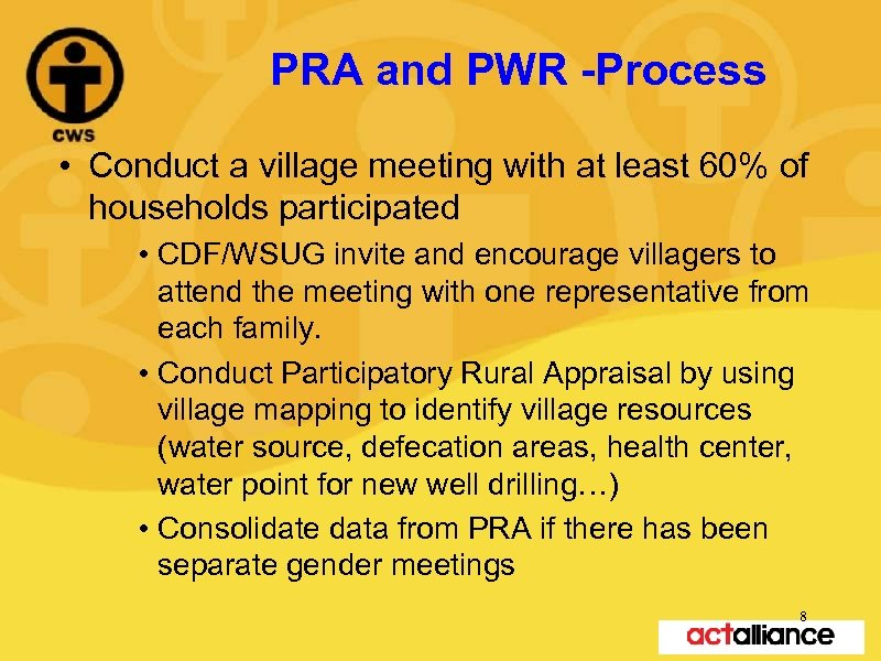 PRA and PWR -Process • Conduct a village meeting with at least 60% of