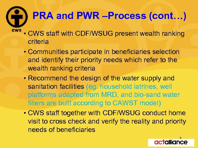 PRA and PWR –Process (cont…) • CWS staff with CDF/WSUG present wealth ranking criteria