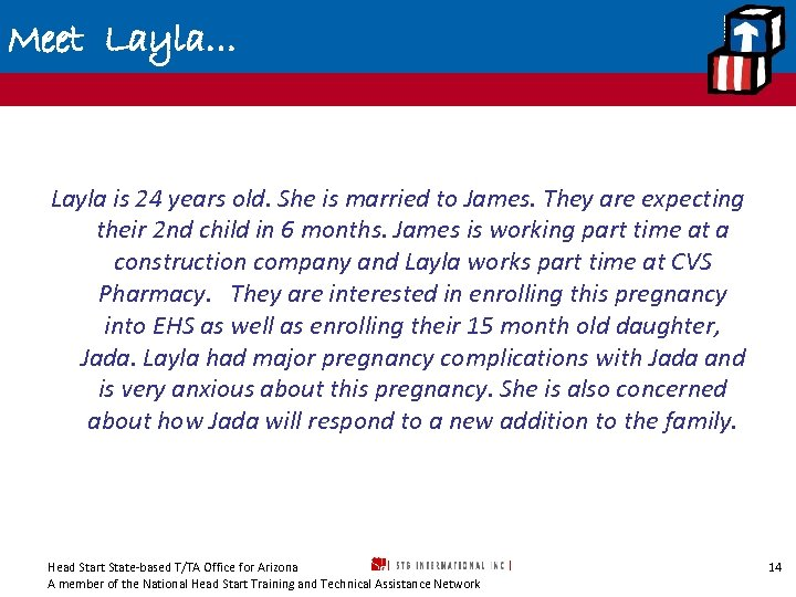 Meet Layla… Layla is 24 years old. She is married to James. They are