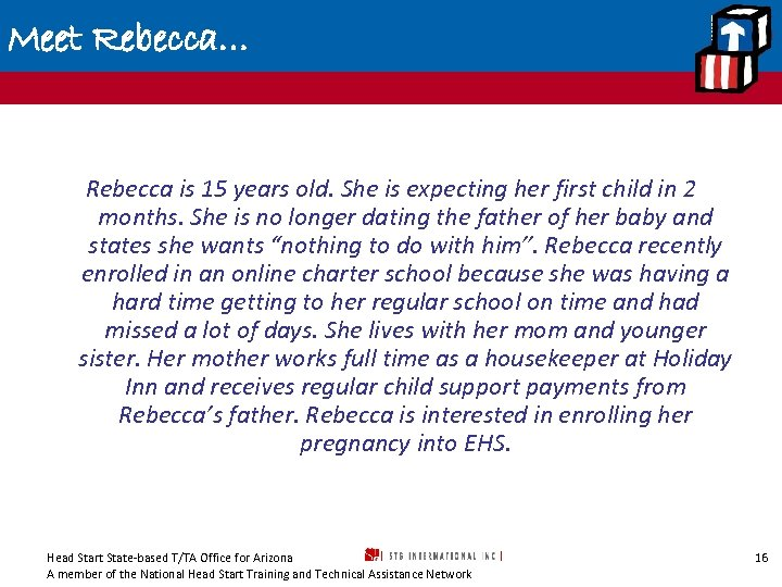 Meet Rebecca… Rebecca is 15 years old. She is expecting her first child in