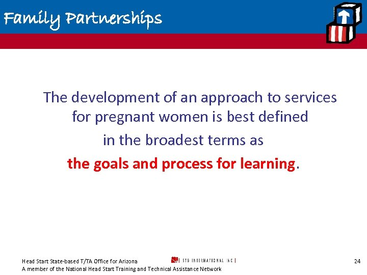 Family Partnerships The development of an approach to services for pregnant women is best